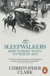 The Sleepwalkers: How Europe Went to War in 1914