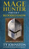Mage Hunter: Blooded Snow (The Ursian Chronicles)