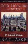 For Honor: An Adventure of What Might Have Been (by Honor Bound)
