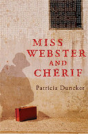 Miss Webster And Chérif by Patricia Duncker