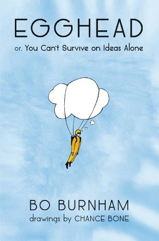 Egghead: Or, You Cant Survive on Ideas Alone