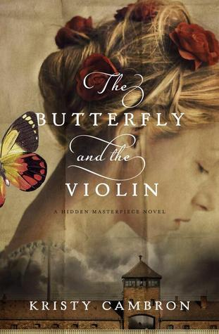 Download for free The Butterfly and the Violin (Hidden Masterpiece #1) by Kristy Cambron CHM