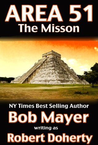 Free online download The Mission (Area 51 #3) ePub by Robert Doherty, Bob Mayer