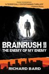 BRAINRUSH II, The Enemy of My Enemy (Book Two)