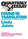 Found in Translation: In Praise of a Plural World (Quarterly Essay #52)