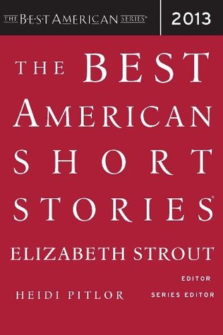 The Best American Short Stories 2013 The Best American Short Stories