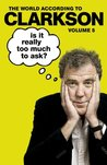 Is It Really Too Much To Ask? (World according to Clarkson, #5)