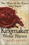 Kingmaker: Winter Pilgrims (Kingmaker, #1)