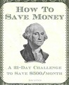 How To Save Money: A 21-Day Challenge To Save $500/Month