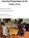 Joseki Basics and in Context (Amazing Happenings on the Go Board)