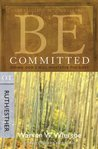 Be Committed (Ruth & Esther): Doing God's Will Whatever the Cost (The BE Series Commentary)