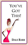 You've Got This! by Dale Barr