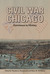 Civil War Chicago: Eyewitness to History