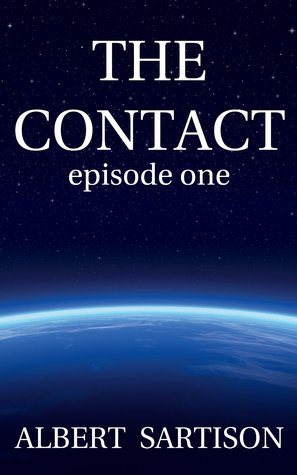 Download for free The Contact Episode One (The Contact, #1) PDF by Albert Sartison