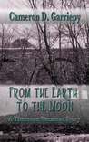 From the Earth to the Moon (Thornton Vermont #1953)