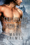 Old Loyalty, New Love by Mary Calmes