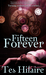 Fifteen Forever by Tes Hilaire