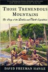 Those Tremendous Mountains: The Story of the Lewis & Clark Expedition