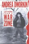 Letters from a War Zone by Andrea Dworkin