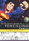 The DC Comics Guide to Pencilling Comics by Klaus Janson