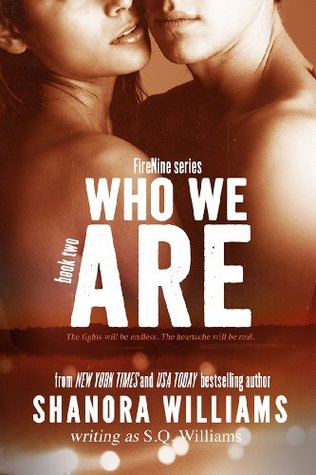 Who We Are (FireNine, #2)  by  Shanora Williams