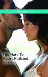 Her Hard To Resist Husband