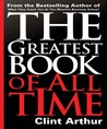 The Greatest Book of All Time: Personal Transformation Experience Action Guide to Accomplish Everything on Your Bucket List, Create Your Legacy, & Have the Most Fun You've Ever Had in Any Year of Your Life