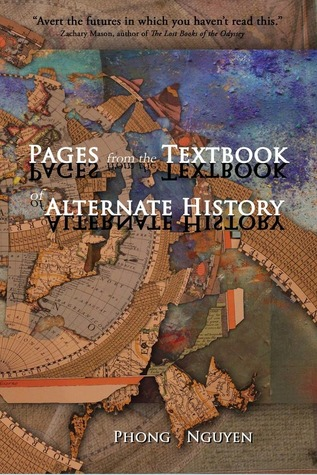Pages from the Textbook of Alternate History by Phong  Nguyen