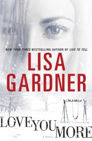Love You More (Detective D.D. Warren, #5) by Lisa Gardner