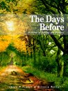The Days Before. A Novel Of Fantasy And Mystery