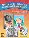 Rescue Dogs, Firefighting Heroes and Science Facts