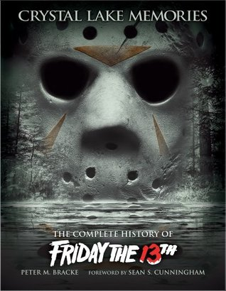 Download online Crystal Lake Memories: The Complete History of Friday the 13th (Enhanced Edition) PDB