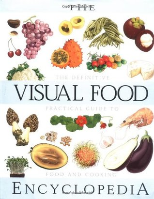 The Visual Food Encyclopedia by François Fortin