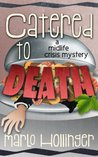 Catered to Death (A Midlife Crisis Mystery)