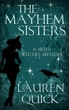 The Mayhem Sisters (Sister Witches Mystery #1)