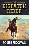 The Dispatch Rider (K Company 3)