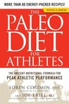 The Paleo Diet for Athletes: The Ancient Nutritional Formula for Peak Athletic Performance (Revised & Updated Edition)