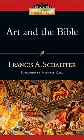 Art and the Bible by Francis A. Schaeffer