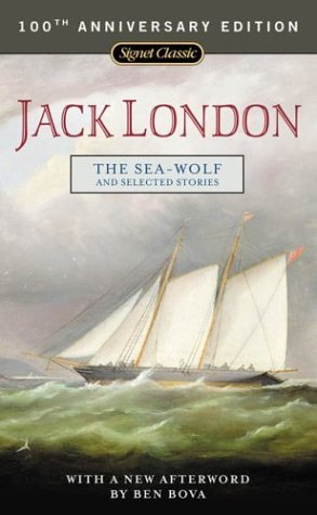 The Sea-Wolf and Selected Stories by Jack London