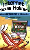 Internet Texas Hold'em: Winning Strategies from an Internet Pro