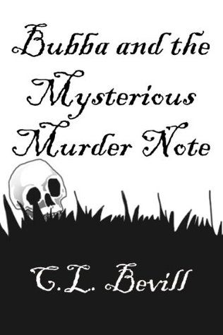 Download Bubba and the Mysterious Murder Note ( Bubba Snoddy #4) PDF by C.L. Bevill