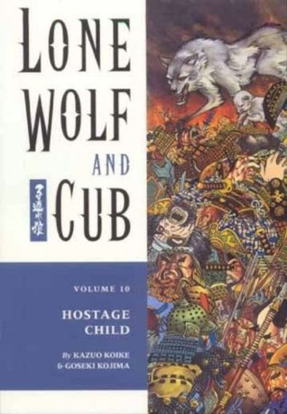 Lone Wolf and Cub, Vol. 10 by Kazuo Koike
