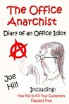 Diary of an Office Idiot - The Office Anarchist