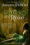 The Shadow and the Rose (The Ash Grove Chronicles)