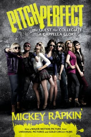 Download for free Pitch Perfect (movie tie-in): The Quest for Collegiate A Cappella Glory RTF by Mickey Rapkin