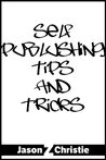 Self-Publishing Tips and Tricks