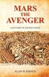 Mars the Avenger (A Judge Marcus Flavius Severus Mystery in Ancient Rome, #1)
