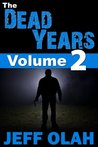 The Dead Years - Volume 2 (A Post-Apocalyptic Thriller)