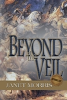 Beyond the Veil by Janet E. Morris