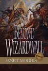 Beyond Wizardwall by Janet E. Morris
